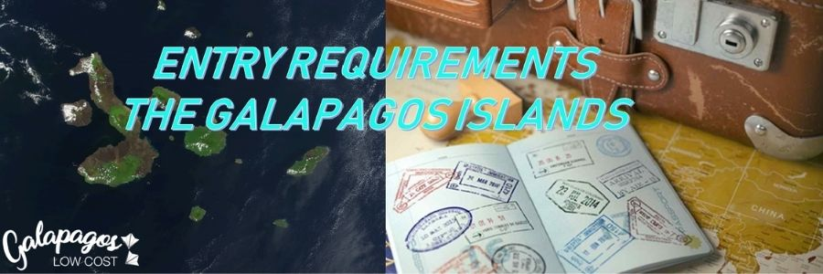 GALAPAGOS ENTRY REQUIREMENTS